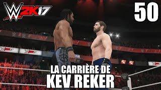 WWE 2K17 - La Carrière de Kev Reker - Épisode 50 : Cible d'une Vengeance