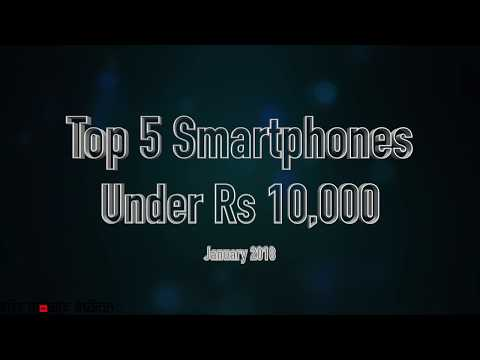 Top 5 smartphones under Rs 10,000, January 2018