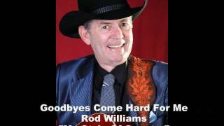Rod Williams - Goodbyes Come Hard For Me.mp4