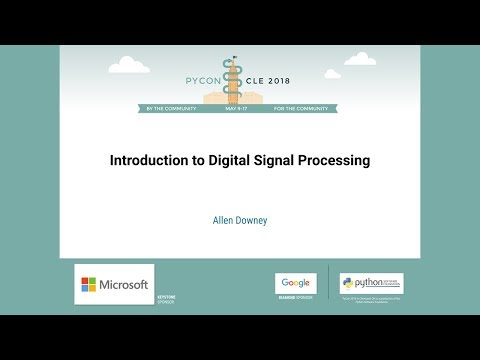 Allen Downey - Introduction to Digital Signal Processing - PyCon 2018