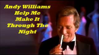 Andy Williams........Help Me Make It Through The Night.