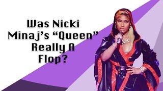 "Was Nicki Minaj's ""Queen"" Really A Flop?"
