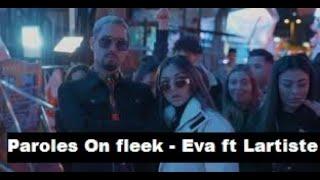 Paroles On Fleek   Eva Ft Lartiste [son Officiel]