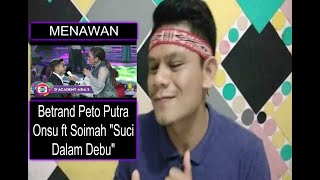 "[MENAWAN] Betrand Peto Putra Onsu ft Soimah  ""Suci Dalam Debu"" D'Academy Asia 5 | REACTION"