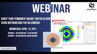 Boost Your Permanent Magnet Motor Design using MotorWizard for SOLIDWORKS