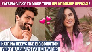 OMG! Katrina Wants To Make Her Relationship With Vicky Kaushal Official | Gets Possessive