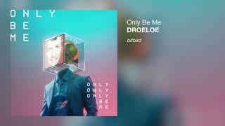 DROELOE   Only Be Me