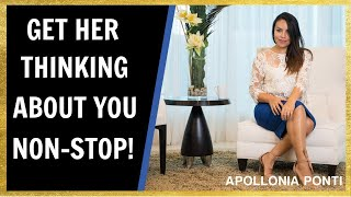 How To Get A Woman To Think About You Non-Stop | 3 Powerful Ways!