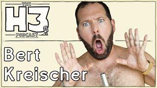 H3 Podcast #80 - Bert Kreischer