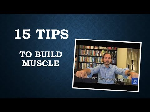15 Tips To Build Muscle