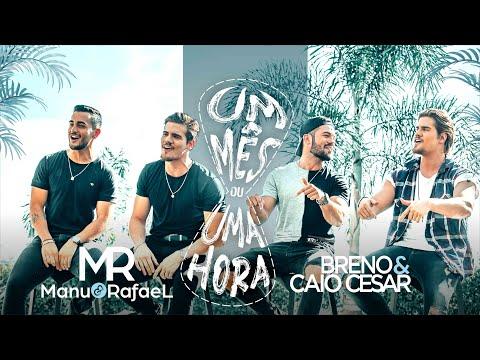 Manu  Rafael Um Mês Ou Uma Hora Feat Breno  Caio Cesar