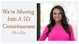 We're Moving Into A 5D Consciousness