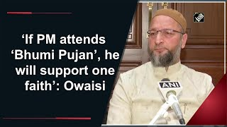 If PM attends 'Bhumi Pujan, he will support one faith: Owaisi - Download this Video in MP3, M4A, WEBM, MP4, 3GP