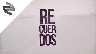Recuerdos (Letra) - Pipe Calderon (Video)