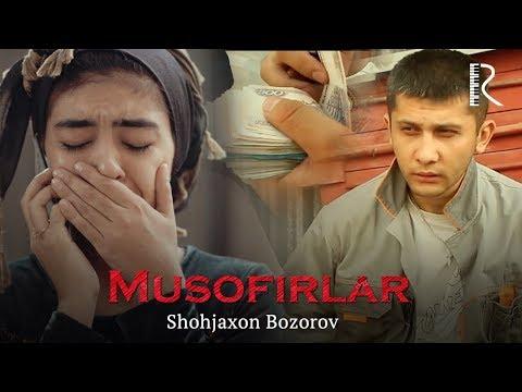 Shohjaxon Bozorov - Musofirlar | Шохжахон Бозоров - Мусофирлар