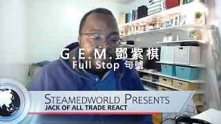 G.E.M. 鄧紫棋 Full Stop 句號  Music Video REACTION!!!!