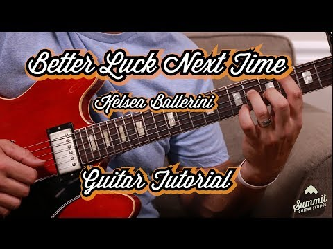Better Luck Next Time--Kelsea Ballerini--Guitar Tutorial