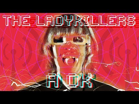 'A OK' The Ladykillers (OFFICIAL MUSIC VIDEO) BOPFLIX