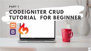 CodeIgniter CRUD Tutorial 2018 for beginners (Part 1)