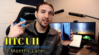 HTC U11 - 9 Months Later - Still Worth It In 2018?