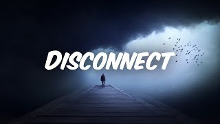 Clean Bandit & Marina - Disconnect (Lyrics/ Lyric Video)