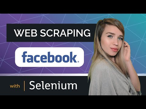 Web Scraping Facebook with Selenium - AUTOMATED BOT