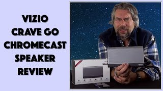 Vizio Crave Go - Bluetooth Speaker with Chromecast and Excellent Sound - REVIEWED!