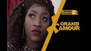 Grand Amour - Episode 11 - Saison 01 - [Partie 2]