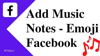 How To Add Music Notes/Emoji On Facebook