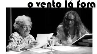 O Vento Lá Fora - Maria Bethânia, Cleonice Berardinelli e a poesia de Fernando Pessoa