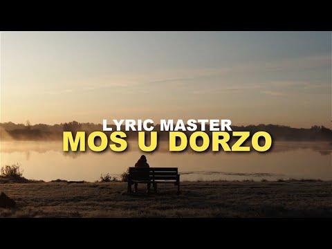 Lyric Master - Mos u dorzo