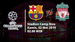 Video Live Streaming RCTI Semifinal Liga Champions, Barcelona Vs Liverpool, Pukul 02.00 WIB