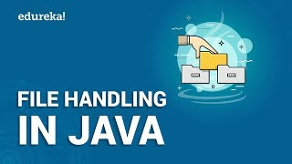 File Handling in Java | Reading and Writing File in Java | Java Training | Edureka