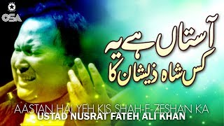 Aastan Hai Yeh Kis Shah-E-Zeshan Ka | Ustad Nusrat Fateh Ali Khan | official version | OSA Islamic