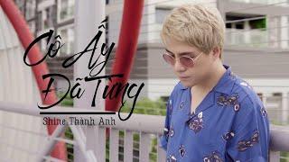 Cô Ấy Đã Từng - Shine Thành Anh | Official Lyric Video