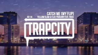 Yellow Claw & Flux Pavilion - Catch Me (WY Flip)