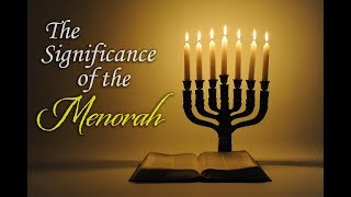 The Significance Of The Menorah