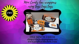 Mini Candy Bar Wrappers Using Tags Tags Tags By Stampin Up! 5 Minute Friday