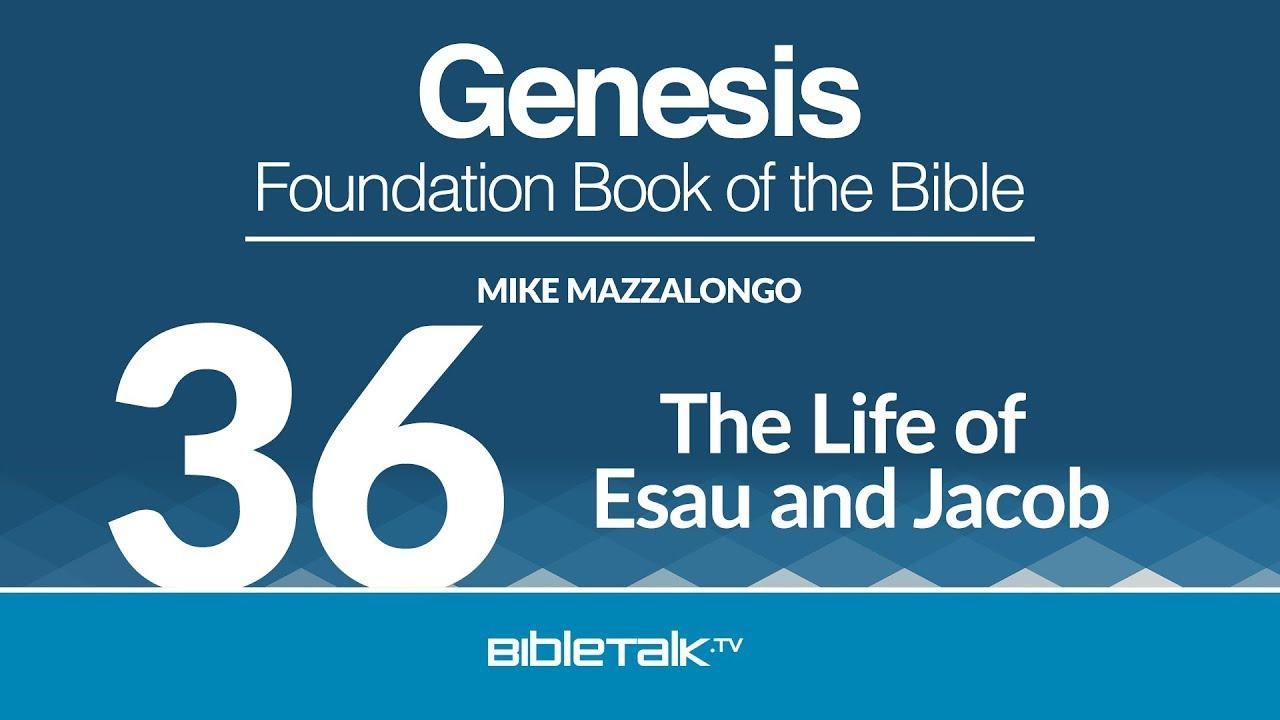 36. The Life of Esau and Jacob