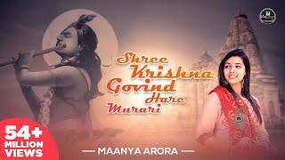Shree Krishna Govind Hare Murari | Krishna Bhajan | Maanya Arora | Divine Chants