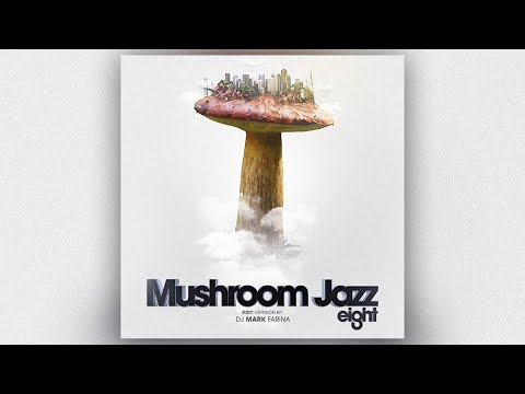 Mushroom Jazz 8 – by Mark Farina (Edit Mix)