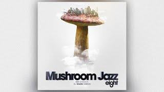 Mushroom Jazz 8 – by Mark Farina (Edit Mix)