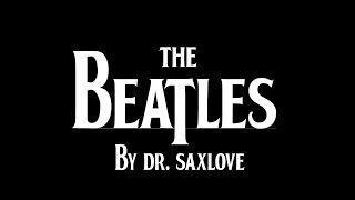 The Beatles by Dr. SaxLove | Smooth Jazz Saxophone | Beatles Instrumental Music | Jazz Beatles