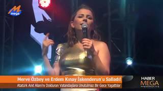 ERDEM KINAY & MERVE ÖZBEY İSKENDERUN'U SALLADI!