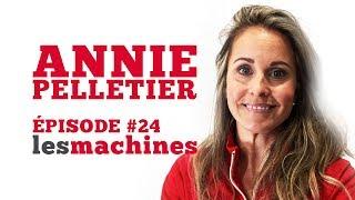 Épisode 24 - Annie Pelletier