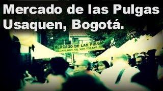 preview picture of video 'Mercado de las pulgas, Flea market - Usaquen, Bogota. (GoPro)'