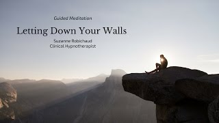 Guided Meditation - Letting Down Your Walls