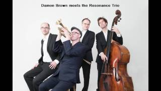 """Sorry It's Just Jazz"" Damon Brown meets the Resonance Trio"
