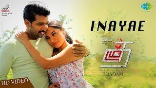 Inayae Song | Video | Thadam | Arun Vijay | Sid Sriram | Madhan Karky | Magizh Thirumeni | Arun Raj
