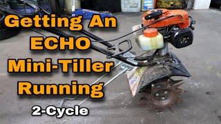 Getting An ECHO Mini-Tiller Running (2-Stroke)